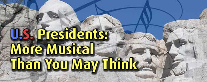 U.S. Presidents: More Musical Than You May Think